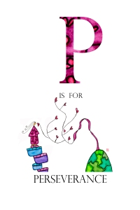 P is for Perseverence