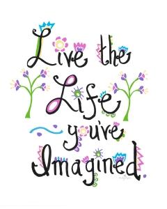 0 Live the Life Youve Imagined_ILLUSTRATION_BlackLetters